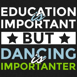 Education is important but dancing is importanter - Men's V-Neck T-Shirt by Canvas