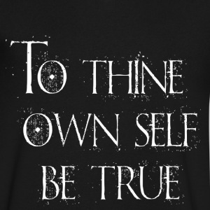 To Thine Own Self Be True - Men's V-Neck T-Shirt by Canvas