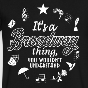 It's a Broadway Shirt. - Men's V-Neck T-Shirt by Canvas