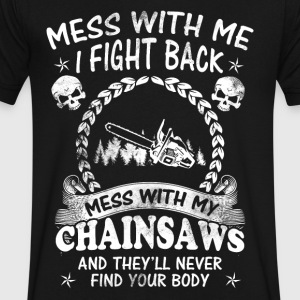 Mess with y Chainsaws T-Shirts - Men's V-Neck T-Shirt by Canvas