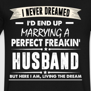 I'd End Up Marrying A Perfect Freakin' Husband - Men's V-Neck T-Shirt by Canvas