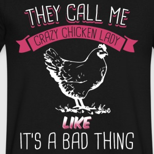 They Call Me Crazy Chicken Lady Like Bad Thing - Men's V-Neck T-Shirt by Canvas