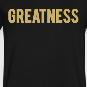 GREATNESS - T-Shirt - Men's V-Neck T-Shirt by Canvas