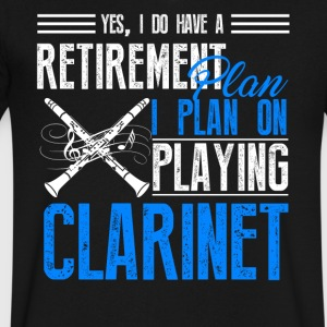 Retirement Plan On Playing Clarinet Shirt - Men's V-Neck T-Shirt by Canvas