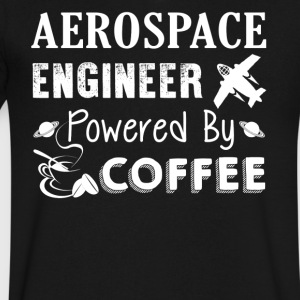 Aerospace Engineer Powered By Coffee Shirt - Men's V-Neck T-Shirt by Canvas