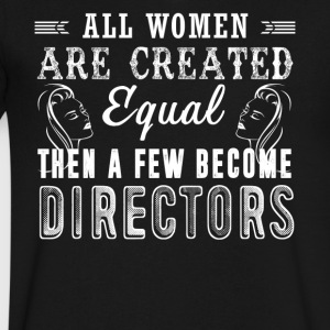 Few Women Become Directors Shirt - Men's V-Neck T-Shirt by Canvas