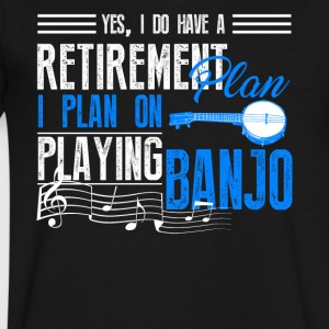 Retirement Plan On Playing Banjo Shirt - Men's V-Neck T-Shirt by Canvas