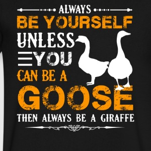 Always Be A Goose Shirt - Men's V-Neck T-Shirt by Canvas