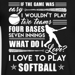 I Love To Play Softball Shirt - Men's V-Neck T-Shirt by Canvas