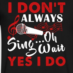 Always Sing Shirt - Men's V-Neck T-Shirt by Canvas