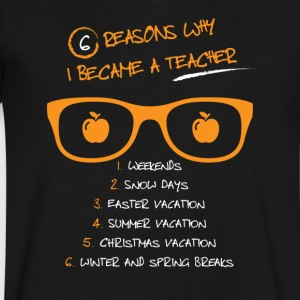 6 Reasons Why I Became a Teacher - Men's V-Neck T-Shirt by Canvas