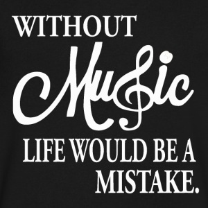 Without Music - Life is Nothing - Men's V-Neck T-Shirt by Canvas