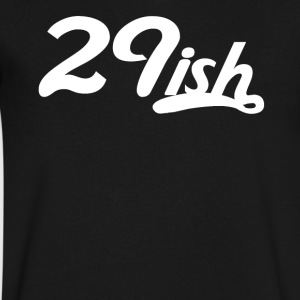 29ish Funny 30 Years Old 30th Birthday - Men's V-Neck T-Shirt by Canvas