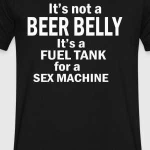 NOT A BEER BELLY ITS A FUEL TANK FOR A SEX - Men's V-Neck T-Shirt by Canvas