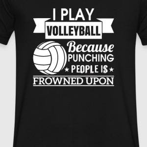 I Play Volleyball Because Punching People Is Frown - Men's V-Neck T-Shirt by Canvas