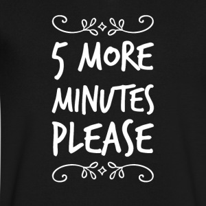 5 more minutes please - Men's V-Neck T-Shirt by Canvas