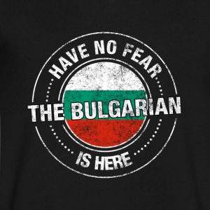Have No Fear The Bulgarian Is Here - Men's V-Neck T-Shirt by Canvas