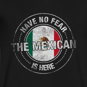 Have No Fear The Mexican Is Here - Men's V-Neck T-Shirt by Canvas