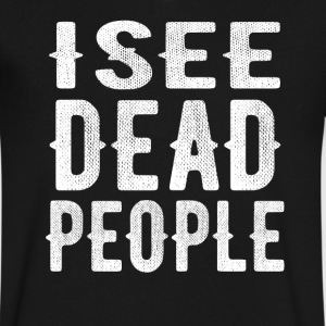 I See Dead People T-Shirt - Men's V-Neck T-Shirt by Canvas