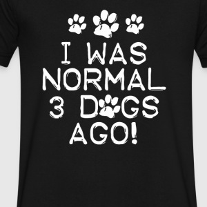 I Was Normal 3 Dogs Ago - Men's V-Neck T-Shirt by Canvas