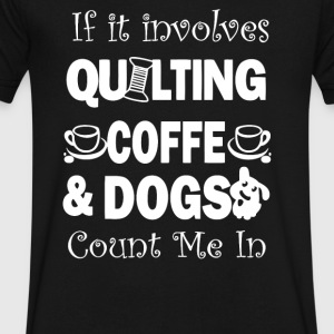 Quilting Coffee and Dogs Count Me in - Men's V-Neck T-Shirt by Canvas