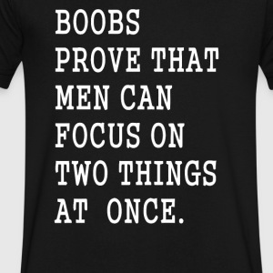 Boobs prove men can - Men's V-Neck T-Shirt by Canvas