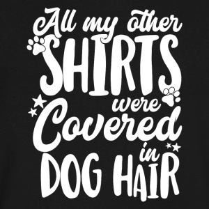 All my other Shirts were covered in Dog Hair - Men's V-Neck T-Shirt by Canvas