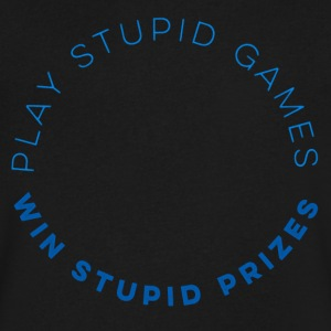 Play Stupid Games - Men's V-Neck T-Shirt by Canvas