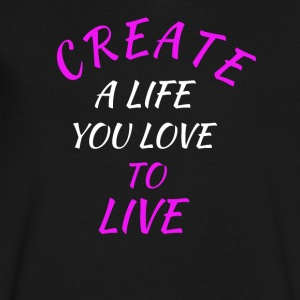 create a life you love to live - Men's V-Neck T-Shirt by Canvas