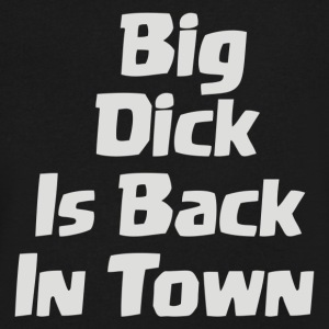 Big Dick Is Back In Town - Men's V-Neck T-Shirt by Canvas