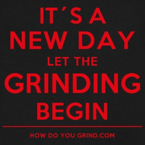 It's A New Day Let Grinding Begin Red - Grindset - Men's V-Neck T-Shirt by Canvas