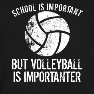 School Is Important But Volleyball Is Importanter - Men's V-Neck T-Shirt by Canvas