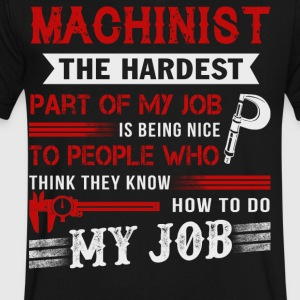Machinist Is The Hardest T Shirt - Men's V-Neck T-Shirt by Canvas