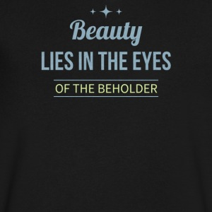 Beauty lies in the eyes of the beholder - Men's V-Neck T-Shirt by Canvas