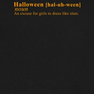 Halloween An Excuse For Girls To Dress Like Sluts - Men's V-Neck T-Shirt by Canvas