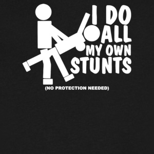 I Do All My Own Stunts No Protection Needed - Men's V-Neck T-Shirt by Canvas