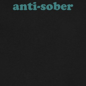 anti sober - Men's V-Neck T-Shirt by Canvas