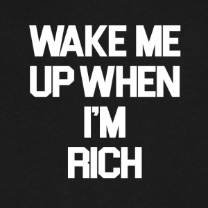 Wake Me Up When I'm Rich - Men's V-Neck T-Shirt by Canvas