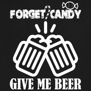 forget candy give me beer - Men's V-Neck T-Shirt by Canvas