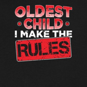 Oldest Child I Make The Rules Family Funny T-Shirt - Men's V-Neck T-Shirt by Canvas