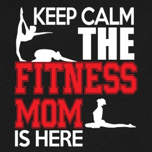 Keep Calm The Fitness Mom Is Here T Shirt - Men's V-Neck T-Shirt by Canvas