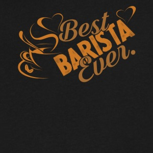 Barista Gift Best Barista Ever Shirt - Men's V-Neck T-Shirt by Canvas