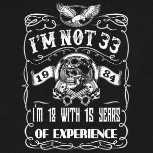 I'm not 33 1984 I'm 18 with 15 years of experience - Men's V-Neck T-Shirt by Canvas