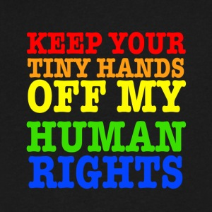 Keep Your Tiny Hands Off My Human Rights - Men's V-Neck T-Shirt by Canvas