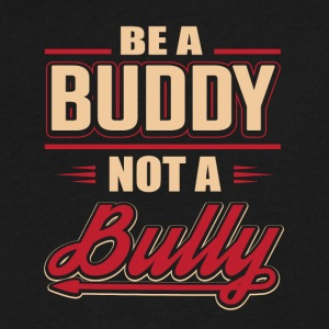 Be A Buddy Not A Bully - Men's V-Neck T-Shirt by Canvas