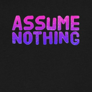 Assume nothing - Men's V-Neck T-Shirt by Canvas