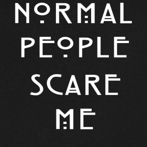 Normal People Scare Me Tee Shirt - Men's V-Neck T-Shirt by Canvas