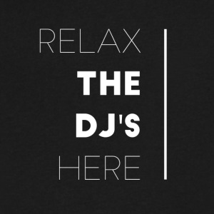 Relax the dj's here - Men's V-Neck T-Shirt by Canvas