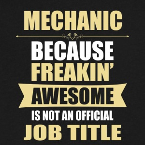 MECHANIC Because Freakin Awesome Isn t A Job Titl - Men's V-Neck T-Shirt by Canvas