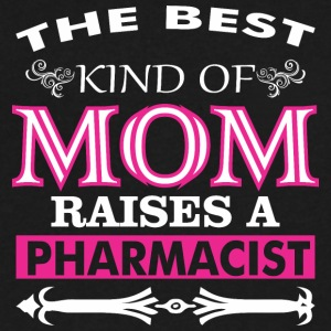 The Best Kind Of Mom Raises A Pharmacist - Men's V-Neck T-Shirt by Canvas